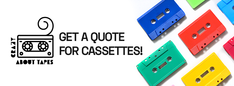 Get a quote for cassette tapes